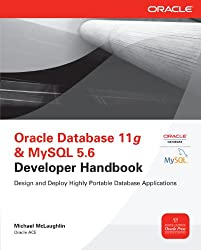 Oracle Database 11g & MySQL 5.6 Developer Handbook