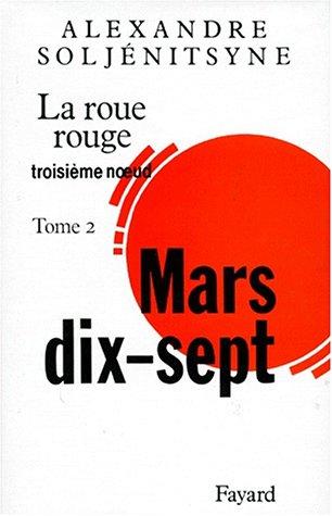 La Roue Rouge, tome 2 : Mars 17 par Alexandre Soljenitsyne