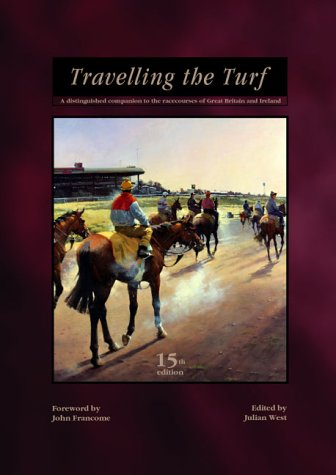 Travelling the Turf 2000: Distinguished Companion to the Racecourses of Great Britain and Ireland (Sporting annuals)