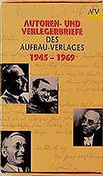 Autoren- und Verlegerbriefe des Aufbau-Verlages 1945-1969 (Aufbau Taschenbücher)