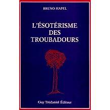 L'Esotérisme des troubadours (édition trilingue langue d'oc - italien - français)