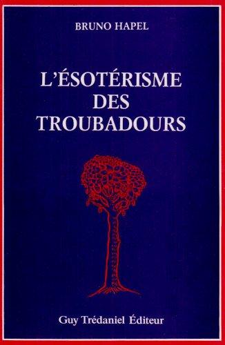 L'Esotérisme des troubadours (édition trilingue langue d'oc - italien - français) par Bruno Hapel