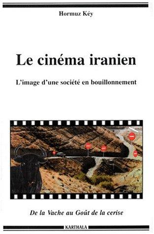 Le Cinéma iranien : L'Image d'une société en bouillonnement