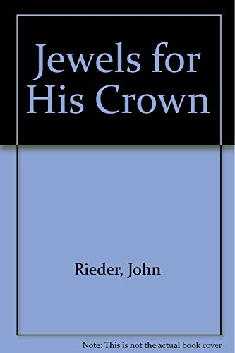 Jewels for His Crown por John Rieder