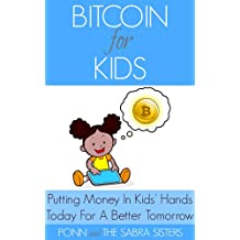 Putting Money In Kids' Hands Today For A Better Tomorrow [Bitcoin Beginner for Kids Trilogy: Book 1] (English Edition)