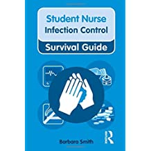 Infection Control (Nursing and Health Survival Guides)