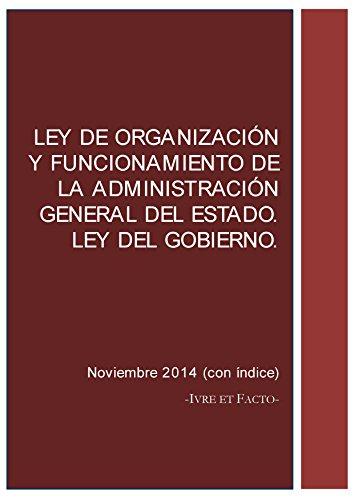 Ley de Organización y Funcionamiento de la Administración General del Estado (LOFAGE). Ley del Gobierno: noviembre 2014 (con índice) (Códigos Legales) por Iure et Facto
