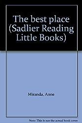 The best place (Sadlier Reading Little Books)