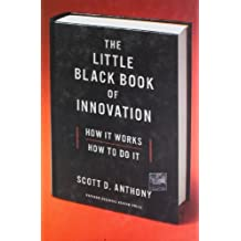 Little Black Book of Innovation: How it Works, How to Do it by Scott D Anthony (2012)