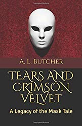 Tears and Crimson Velvet (Legacy of the Mask)