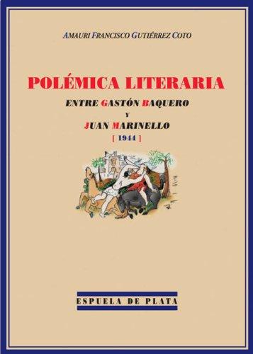 Polémica literaria entre Gastón Baquero y Juan Marinello (1944) por AMAURI FRANCISCO GUTIÉRREZ COTO