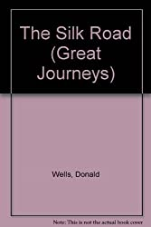 The Silk Road (Great Journeys)