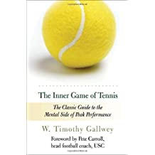 (THE INNER GAME OF TENNIS: THE CLASSIC GUIDE TO THE MENTAL SIDE OF PEAK PERFORMANCE (REVISED)) BY GALLWEY, W. TIMOTHY(AUTHOR)Paperback May-1997