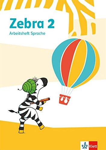 Zebra 2: Arbeitsheft Sprache Klasse 2 (Zebra. Ausgabe ab 2018) Neue Zebra