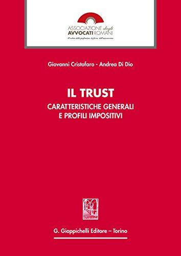 Il Trust: Le caratteristiche generali ed i profili impositivi por Andrea Di Dio