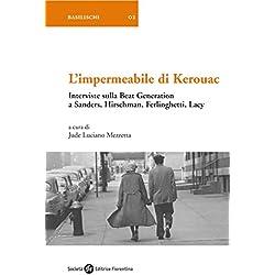 L'impermeabile di Kerouac: Interviste sulla Beat Generation a Sanders, Hirschman, Ferlinghetti, Lacy