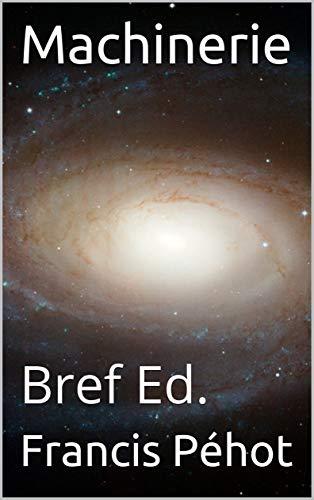Télécharger Machinerie: Bref Ed. EPUB eBook gratuit