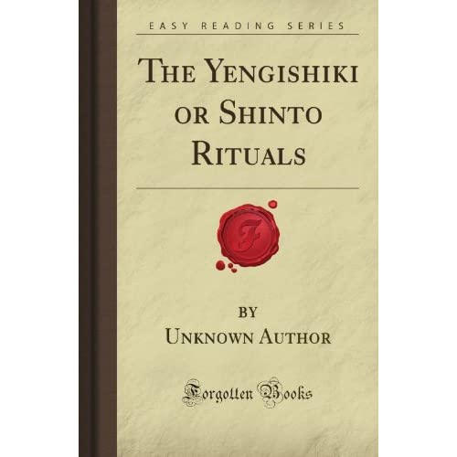 The Yengishiki or Shinto Rituals (Forgotten Books) by Unknown Hall Author (2008-05-07)