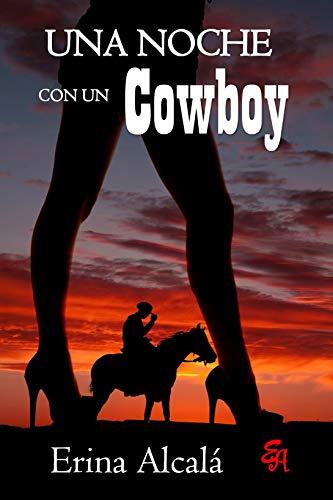 Una Noche con un Cowboy de ERINA ALCALÁ