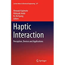 Haptic Interaction: Perception, Devices and Applications