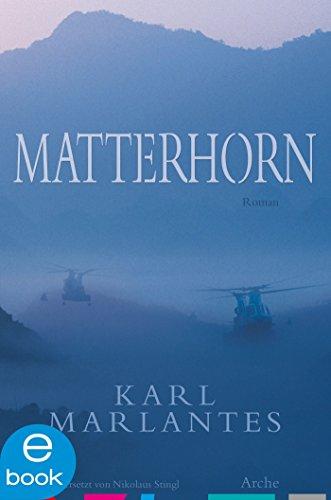 Matterhorn: Ein Vietnam-Roman