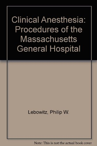 Clinical Anesthesia Procedures of the Massachusetts General Hospital 4th Edition by Davison, J. Kenneth, Eckhardt, Willima F., Iii, Perese, Deni (1993) Paperback