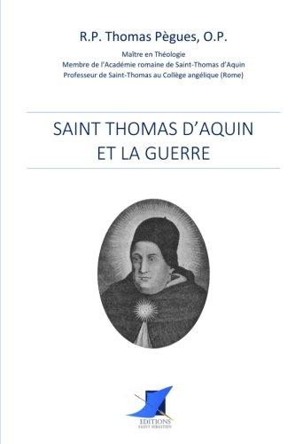 Saint Thomas d'Aquin et la guerre par O.P. R.P. Thomas Pègues
