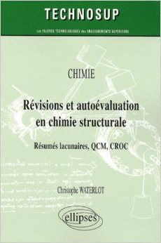 Revisions & Autoevaluation en Chimie Structurale de Christophe Waterlot ( 12 juin 2009 )