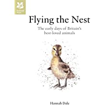 Flying the Nest : The Early Days of Britain's Best-Loved Animals: The Early Days of Britain's Best-Loved Animals (National Trust Art & Illustration)