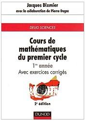 Cours de mathématiques du premier cycle, tome1 : 1ère année