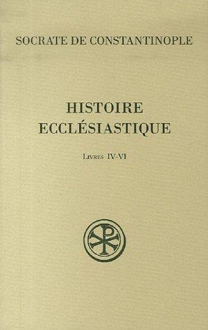 Histoire ecclésiastique : Livres IV-VI