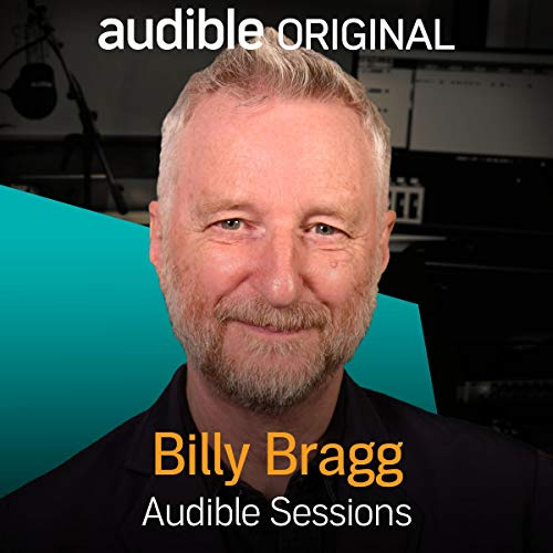Billy Bragg: Audible Sessions: FREE Exclusive Interview