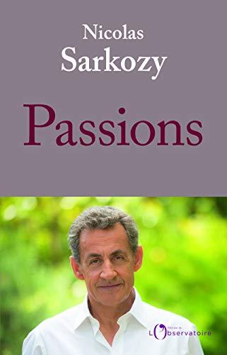 Passions / écrit par Nicolas Sarkozy  