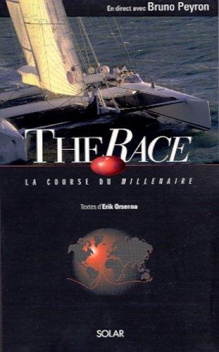 The Race, la course du millénaire par Erik Orsenna, Bruno Peyron, Marc Samson