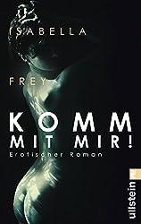 Komm mit mir!: Erotischer Roman