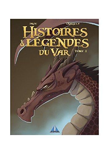 Histoire et Legendes du Var - Tom1 par Axel Graisely