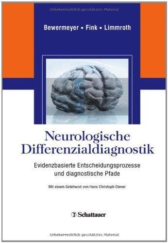 Neurologische Differenzialdiagnostik: Evidenzbasierte Entscheidungsprozesse und diagnostische Pfade von Heiko Bewermeyer (Herausgeber), Gereon Fink (Herausgeber), Volker Limmroth (Herausgeber) (27. August 2010) Gebundene Ausgabe