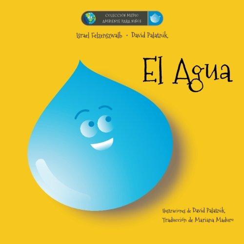 El Agua (Colección Medio Ambiente para Niños) por David Palatnik
