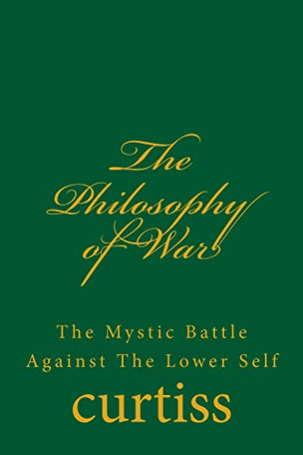 The Philosophy of War: The Mystic Battle against the Lower Self (Teachings of The Order of Christian Mystics Book 11) (English Edition) -