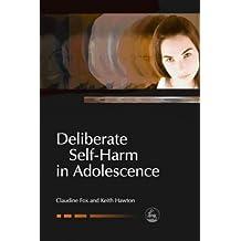 Deliberate Self-Harm in Adolescence (Child and Adolescent Mental Health)