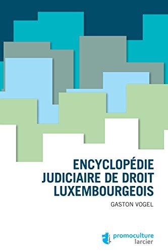 Encyclopédie judiciaire de droit luxembougeois (LARC.HORS COLL.)
