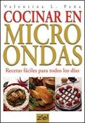 Cocinar Con Microondas: Recetas Faciles Para Todos Los Dias