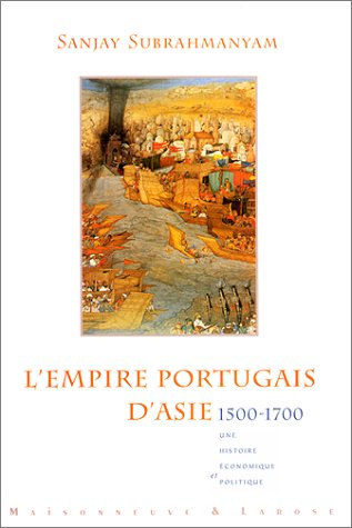 L'EMPIRE PORTUGAIS D'ASIE 1500-1700.