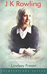 J K Rowling: the Mystery of Fiction (Inspirations)