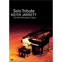 Keith Jarrett - Solo Tribute: The 100th Performance in Japan