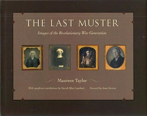 The Last Muster: Images of the Revolutionary War Generation 19th Century Muster