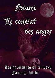 Le combat des anges (Les gardiennes du temps t. 3)
