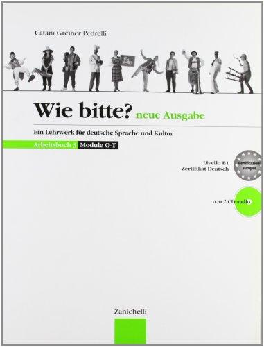 Wie Bitte? Neue Ausgabe. Arbeitsbuch 3. Con CD Audio. Per le Scuole superiori