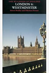 London 6: Westminster (Pevsner Architectural Guides: Buildings of England): Westminster v. 6 Hardcover