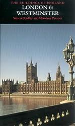 London 6: Westminster (Pevsner Architectural Guides: Buildings of England): Westminster v. 6